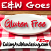 Day One: E&W Goes Gluten-Free