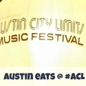 Austin Eats at #ACL