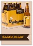 Foodie Find: Omission Beer
