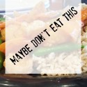 So Maybe Don't Eat This